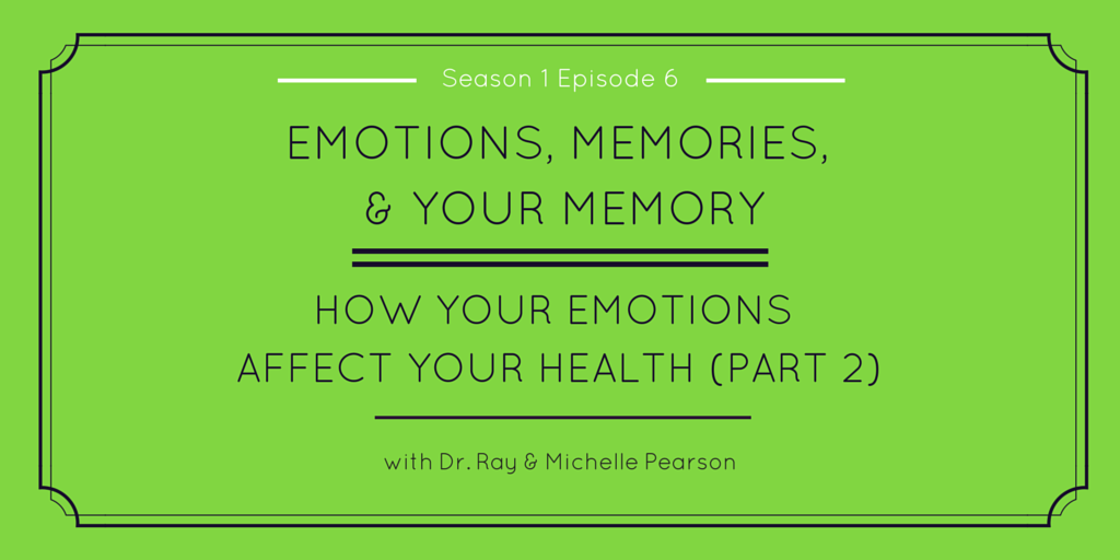 Season 1, Episode 6: Emotions, Memories, and Your Memory [Podcast]